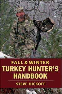 Fall and winter turkey hunters should check out Hickoff's book